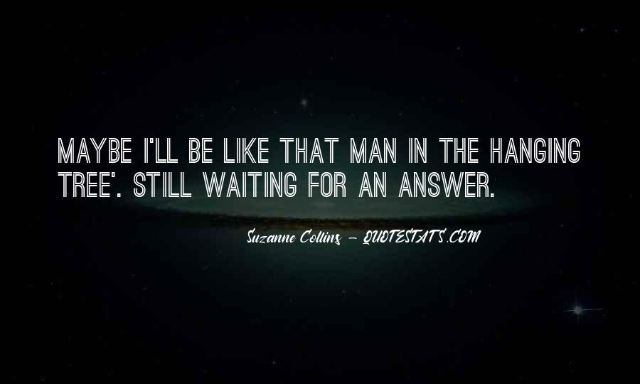 I'm Still Waiting Quotes #1400916