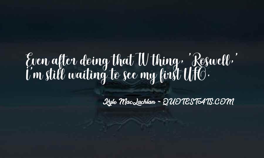 I'm Still Waiting Quotes #1694756