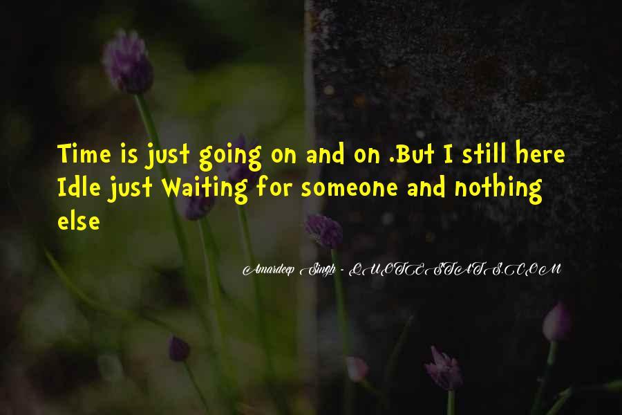 I'm Still Waiting Quotes #195069