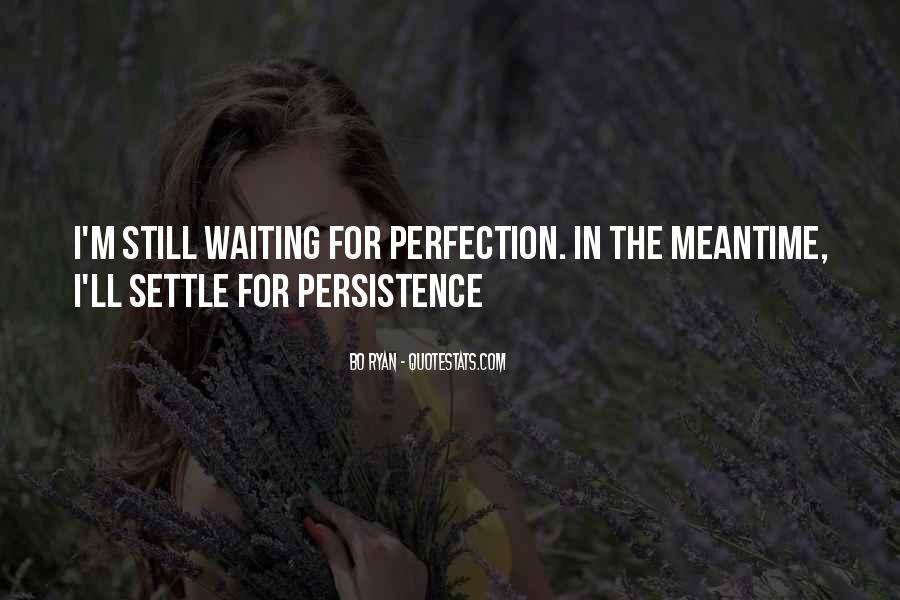 I'm Still Waiting Quotes #369748
