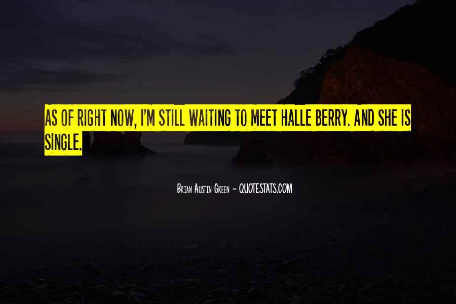 I'm Still Waiting Quotes #525581