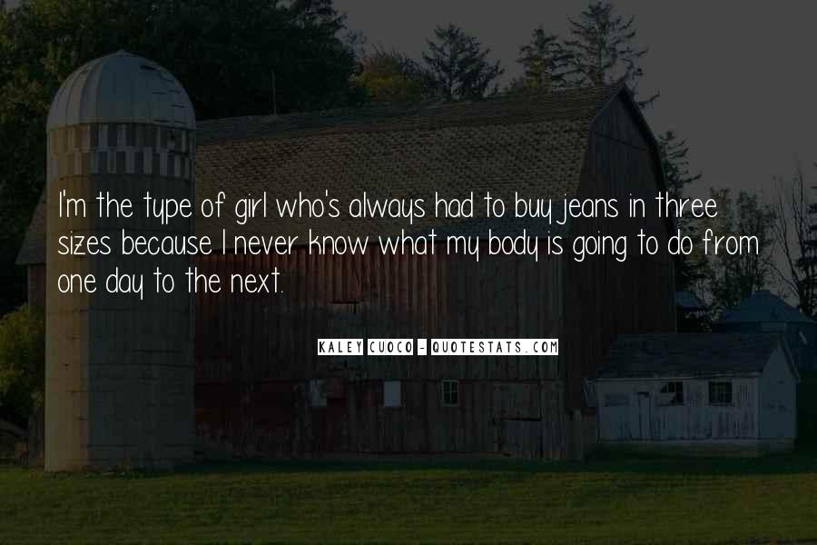 I'm Type Of Girl Quotes #1027310