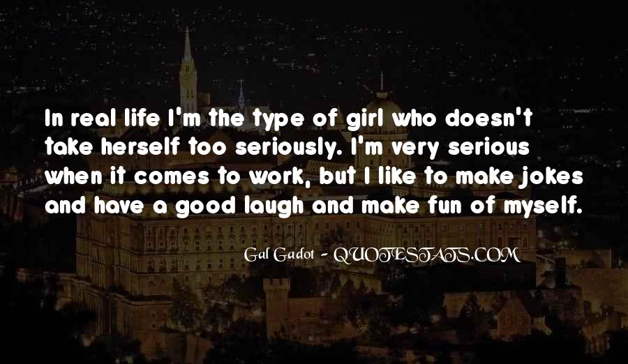 I'm Type Of Girl Quotes #1615220