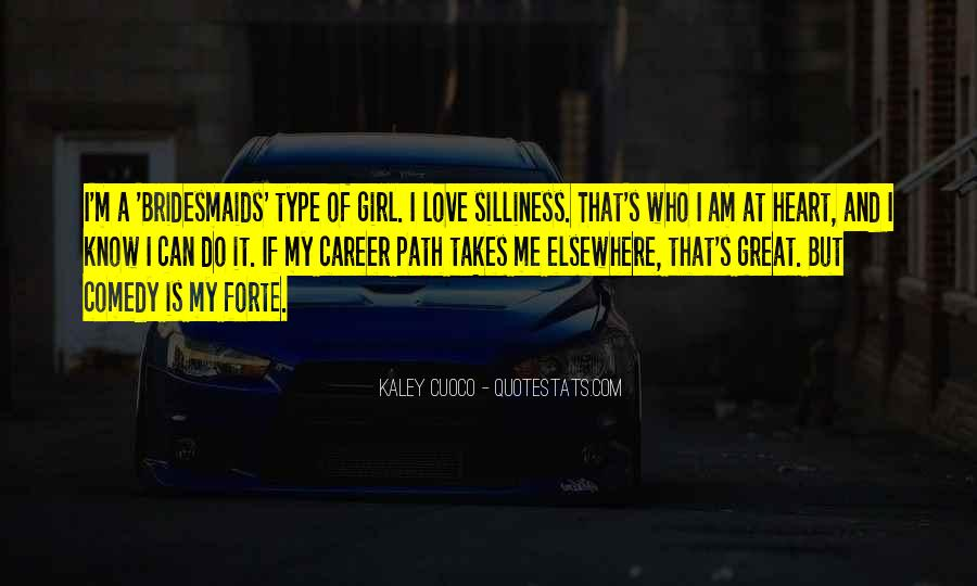 I'm Type Of Girl Quotes #1765939