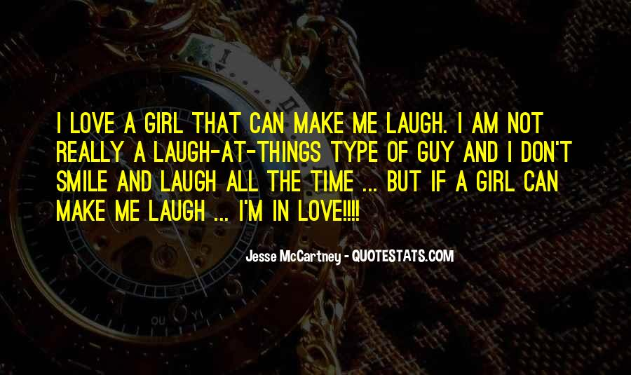 I'm Type Of Girl Quotes #1848555