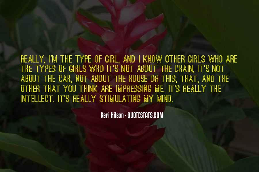 I'm Type Of Girl Quotes #731545