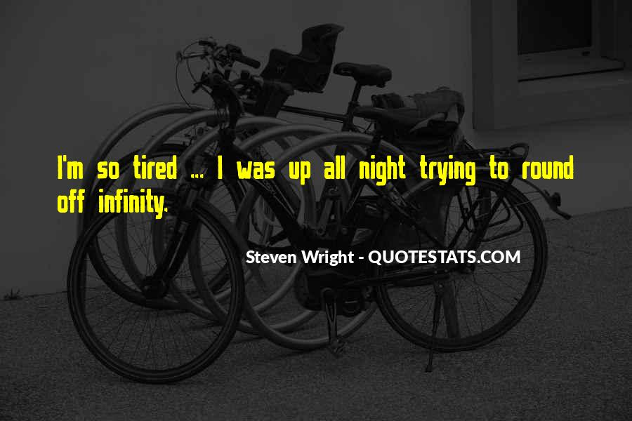 I'm Up All Night Quotes #1742914