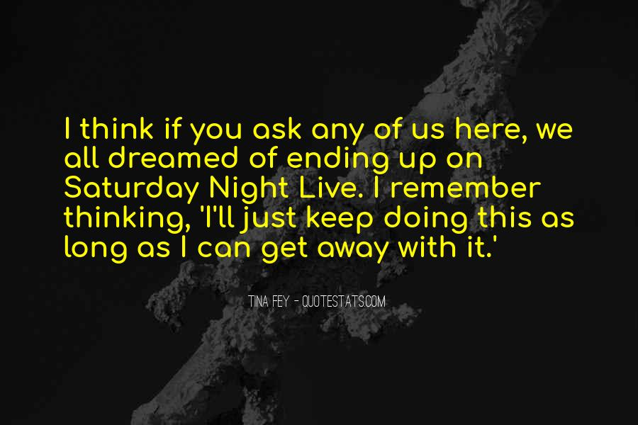 I'm Up All Night Quotes #376336