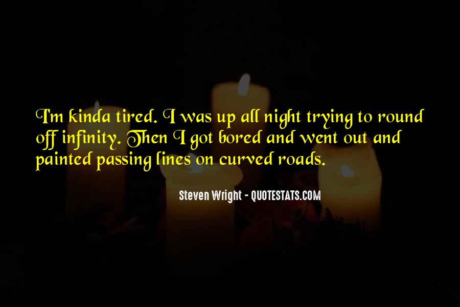 I'm Up All Night Quotes #930726