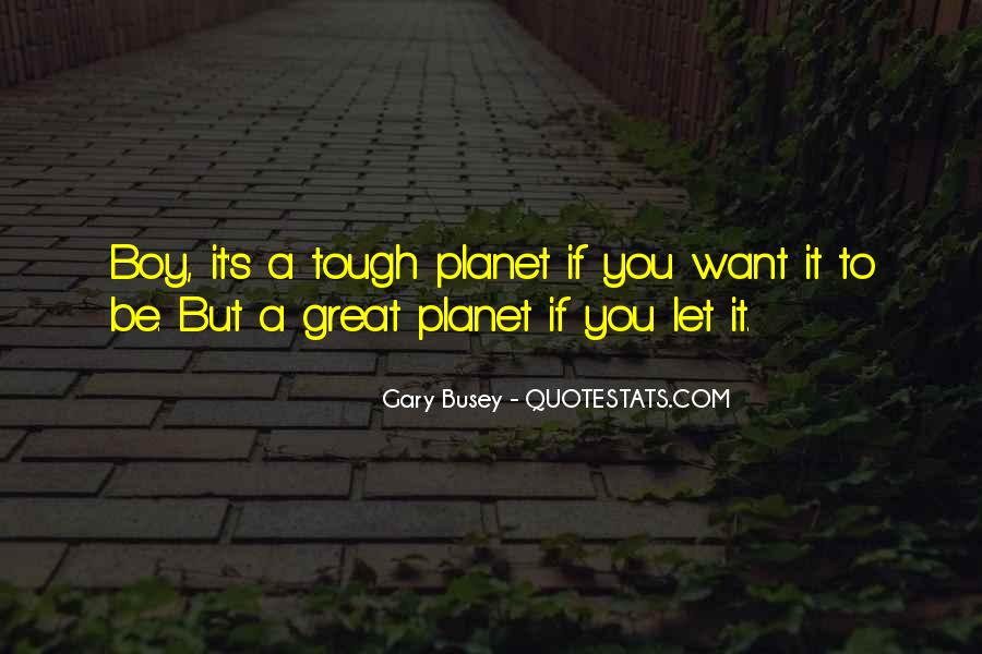 I'm With Busey Quotes #1322