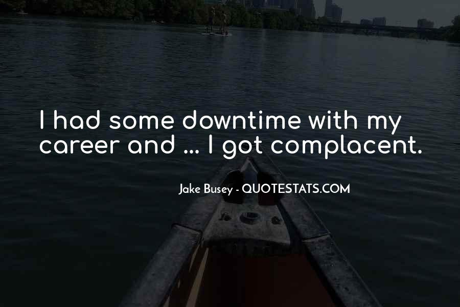 I'm With Busey Quotes #1443539