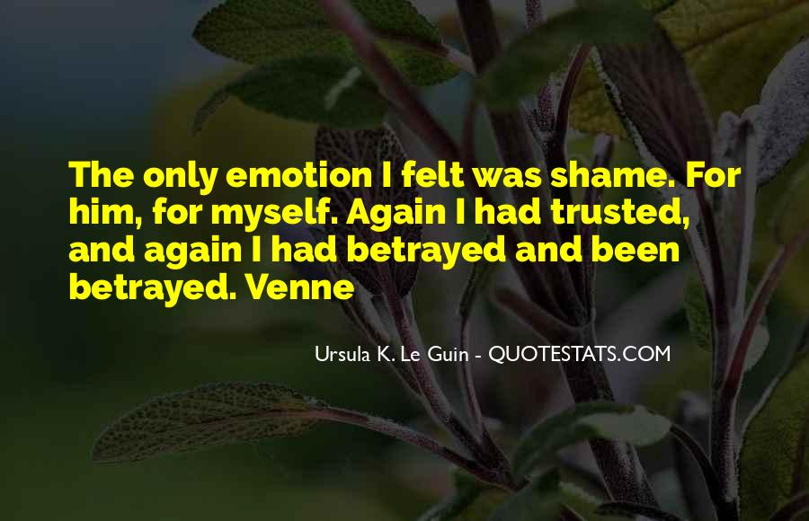 I've Been Betrayed Quotes #1298378
