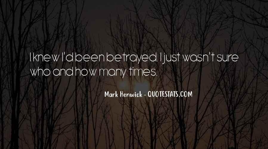 I've Been Betrayed Quotes #1625467