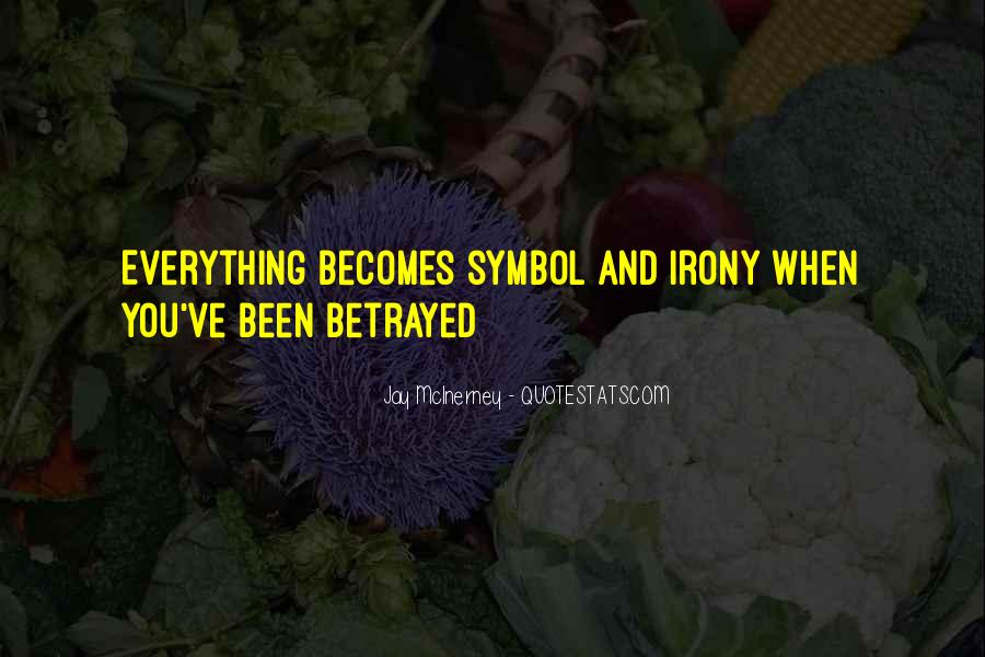 I've Been Betrayed Quotes #199658