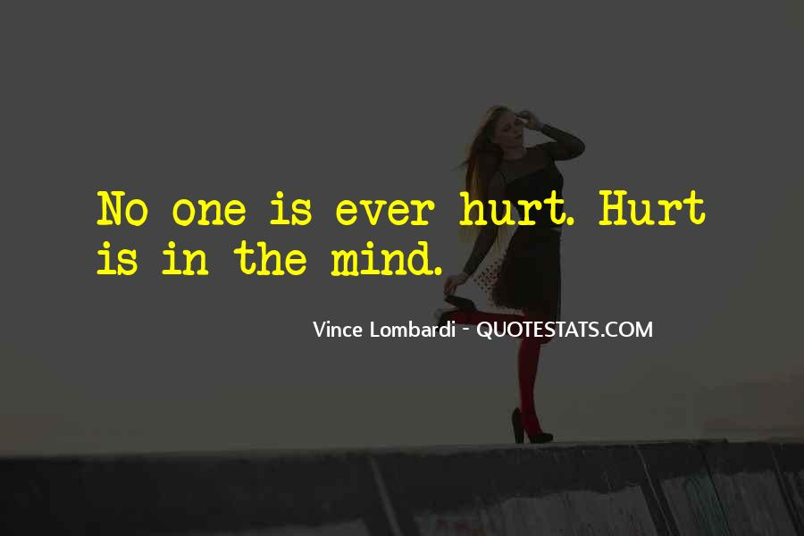 I've Been Hurt So Much Quotes #21579