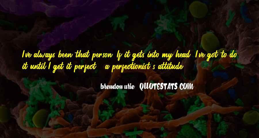 I've Got Attitude Quotes #1068899