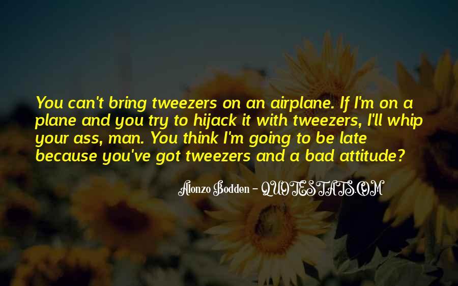 I've Got Attitude Quotes #1687229