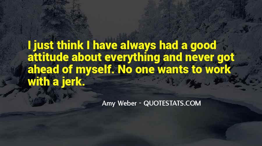 I've Got Attitude Quotes #1721995