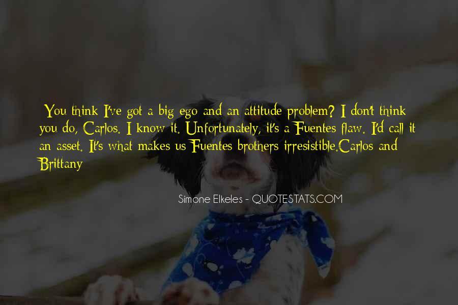 I've Got Attitude Quotes #239875