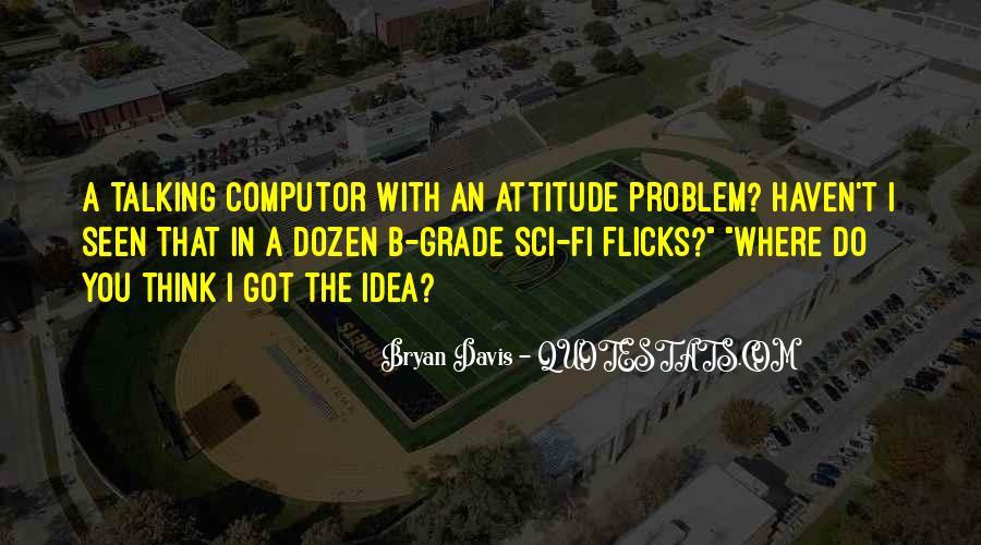 I've Got Attitude Quotes #288603