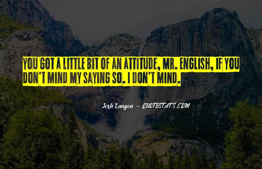 I've Got Attitude Quotes #616393