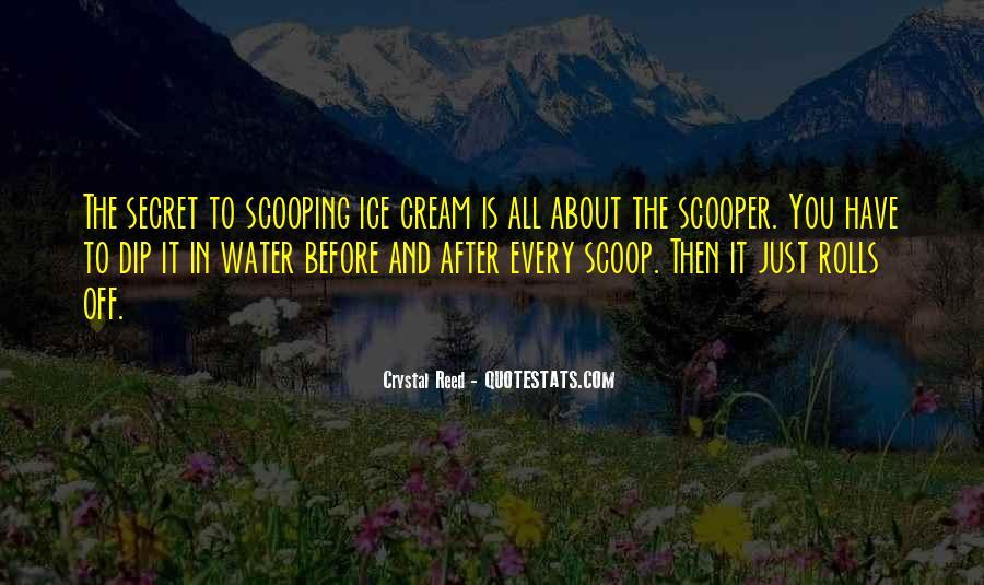 Ice Cream Scoop Quotes #874785