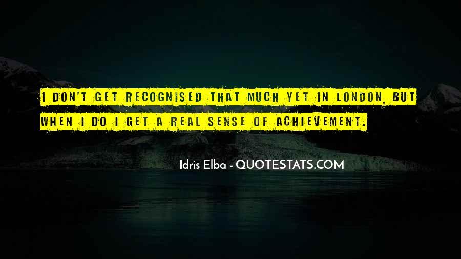 Idris Quotes #479086