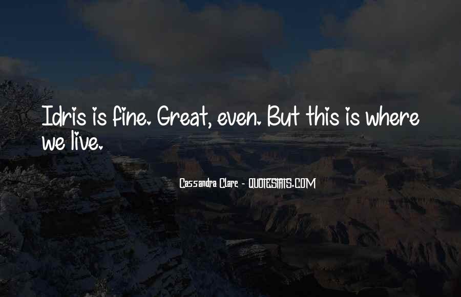 Idris Quotes #665993