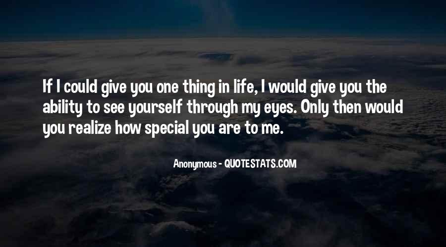 If I Could Give You One Thing In Life Quotes #1080439