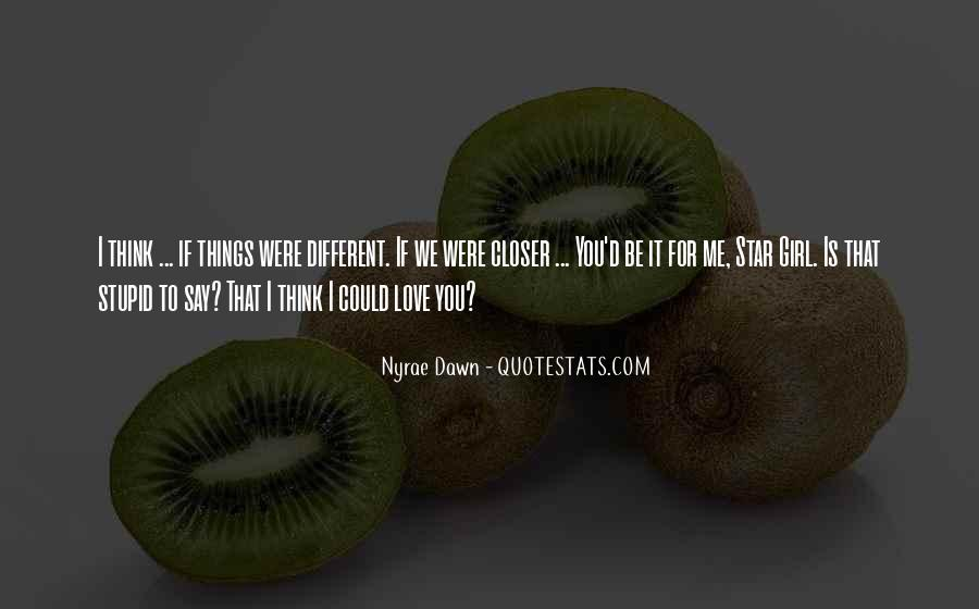If I Could Love You Quotes #61108