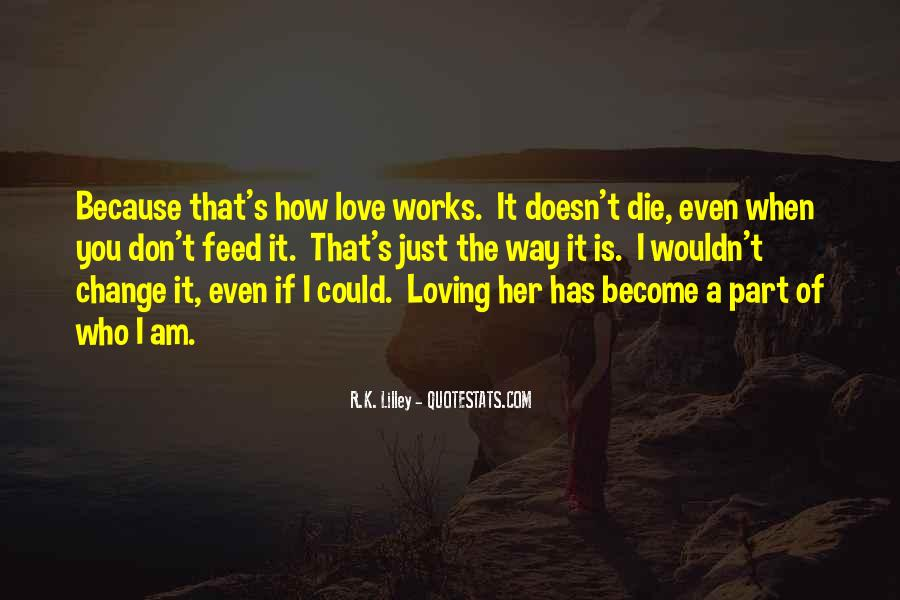 If I Could Love You Quotes #660475