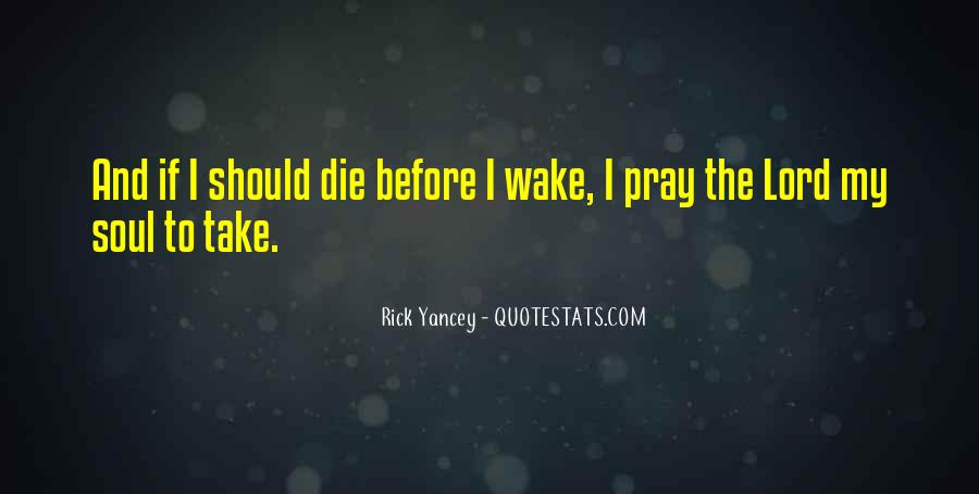 If I Die Before I Wake Quotes #1615572