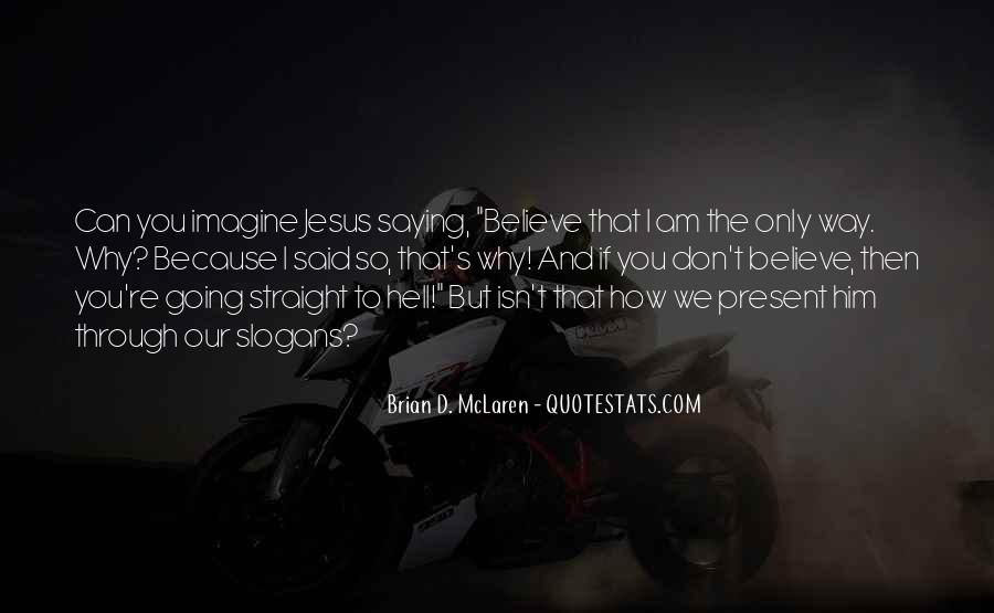 If I Going To Hell Quotes #1305329