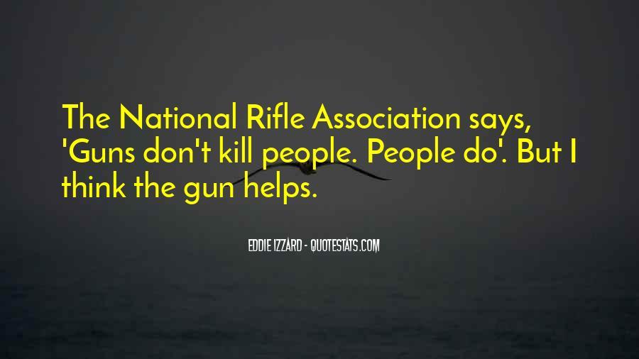 If I Had A Gun Quotes #10542