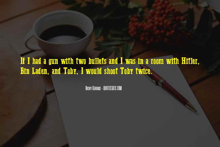 If I Had A Gun Quotes #1135156