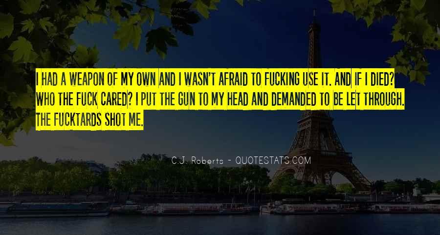 If I Had A Gun Quotes #1143802