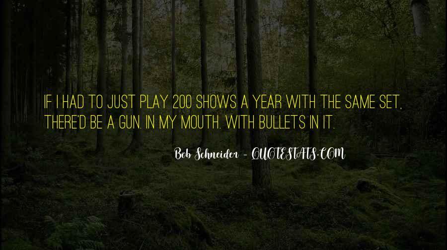 If I Had A Gun Quotes #1442880
