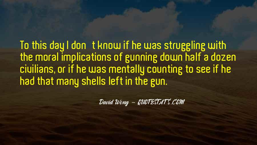 If I Had A Gun Quotes #1444966