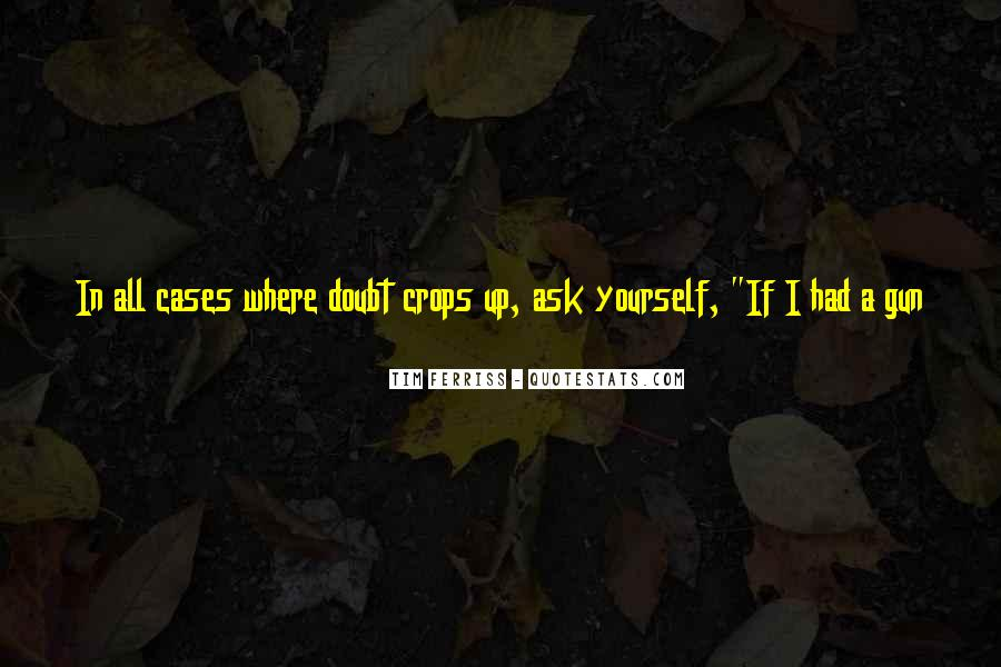 If I Had A Gun Quotes #1868892