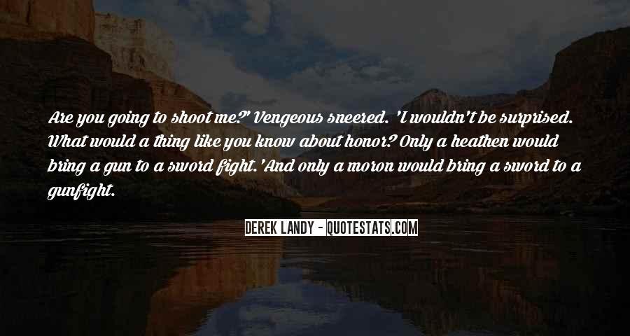 If I Had A Gun Quotes #6583