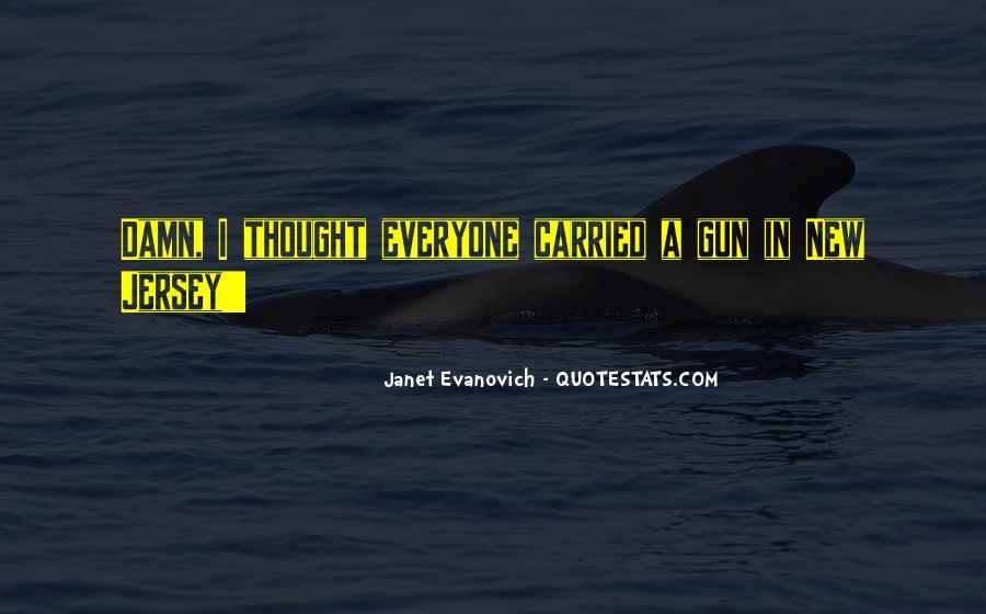 If I Had A Gun Quotes #9326