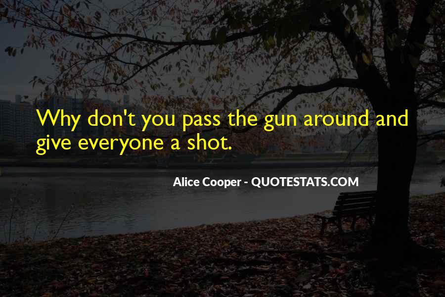 If I Had A Gun Quotes #9660