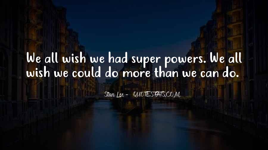 If I Had Super Powers Quotes #1079015