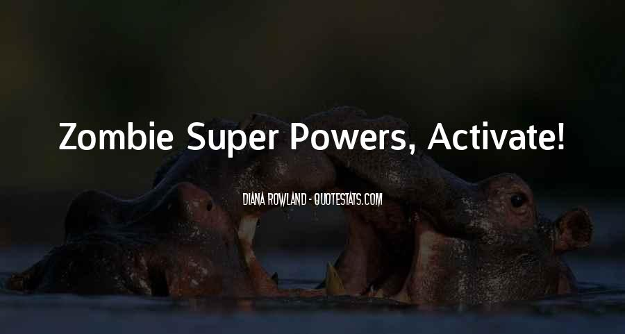 If I Had Super Powers Quotes #1218401