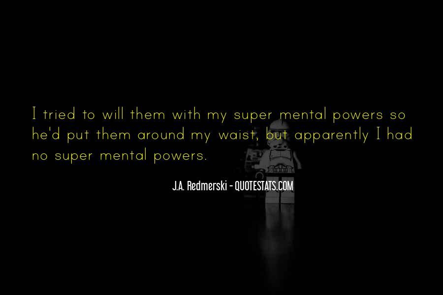 If I Had Super Powers Quotes #855442