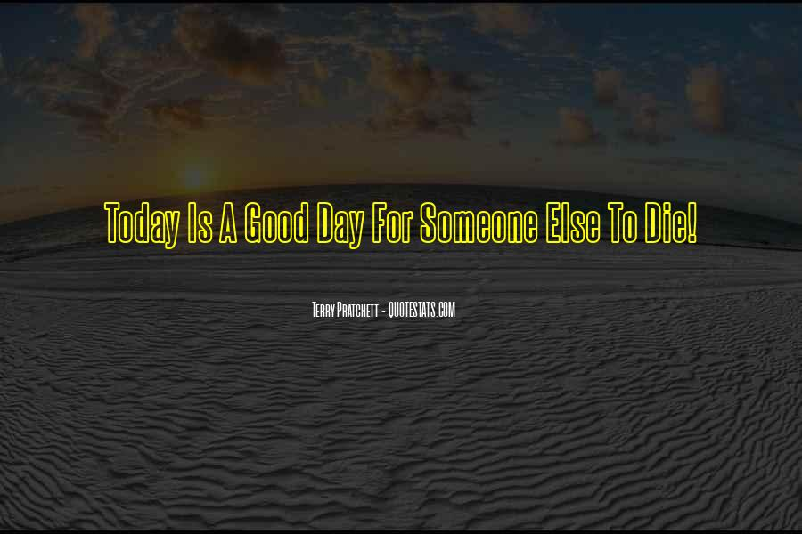 If I Should Die Today Quotes #46071
