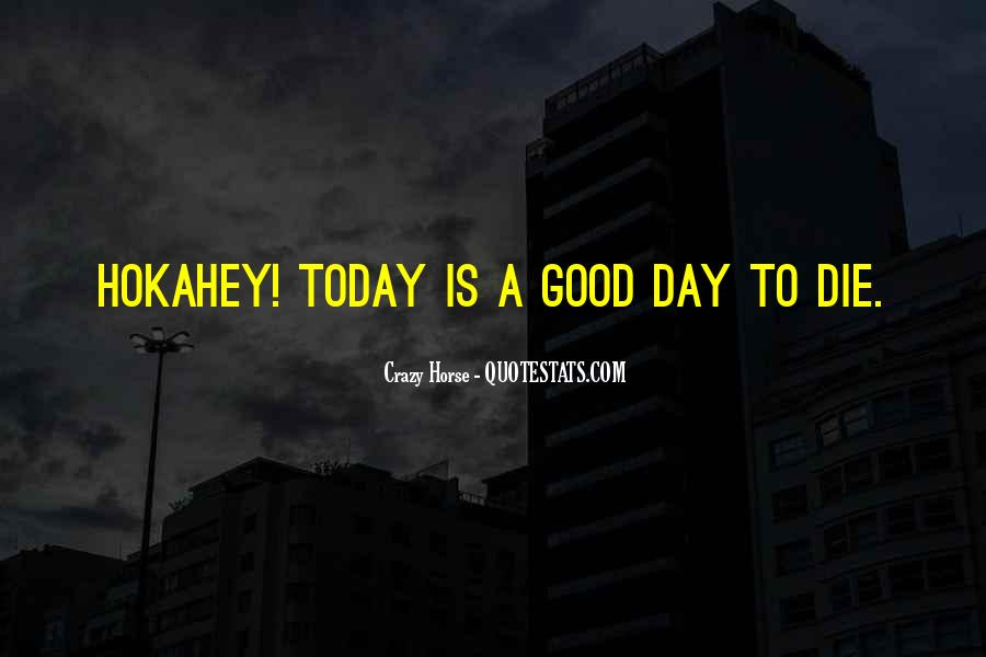 If I Should Die Today Quotes #68485