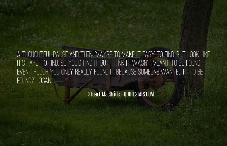 If It Was Meant To Be Easy Quotes #351913