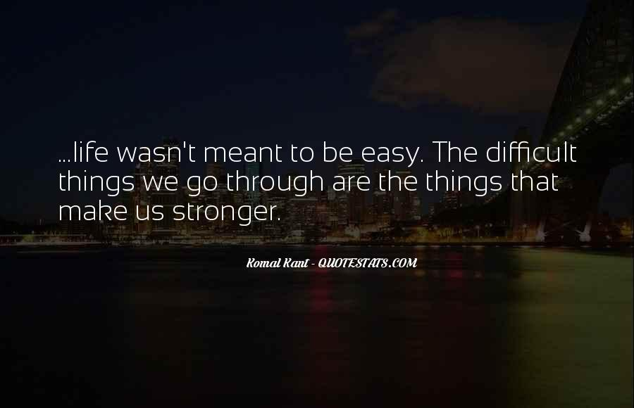 If It Was Meant To Be Easy Quotes #357333