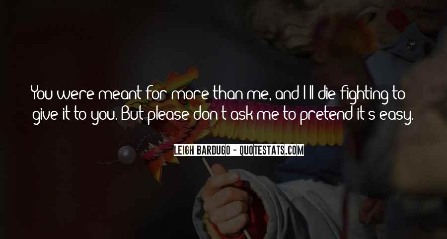 If It Was Meant To Be Easy Quotes #374919
